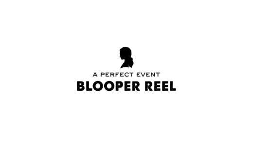 A Perfect Event: Bloopers