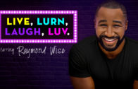 Raymond Wise: Live, Lurn, Laugh, Luv.